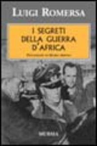 Libro I segreti della guerra d'Africa Luigi Romersa