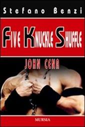 Five Knuckle Shuffle. John Cena
