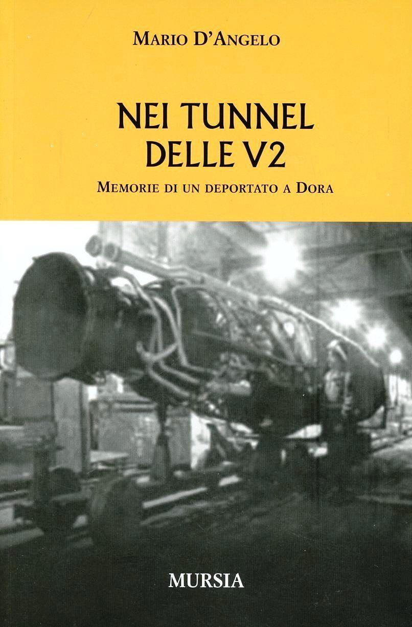 Nei tunnel delle V2. Memorie di un deportato a Dora