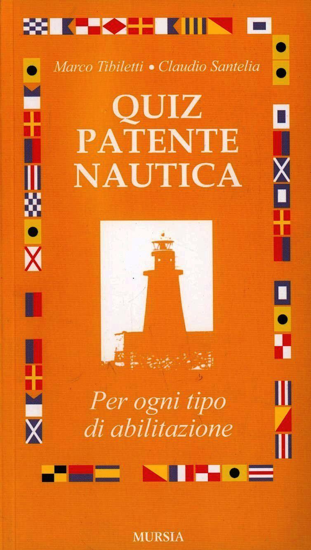 Quiz patente nautica. Per ogni tipo di abilitazione