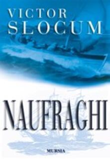 Naufraghi - Victor Slocum - copertina