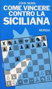Libro Come vincere contro la Siciliana John Nunn