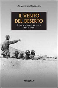 Libro Il vento del deserto Alighiero Bottaro