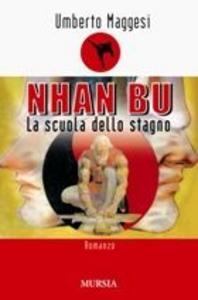 Libro Nhan Bu. La scuola dello stagno Umberto Maggesi