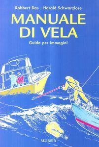 Manuale di vela. Guida per immagini