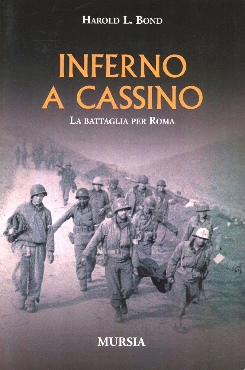 Inferno a Cassino. La battaglia per Roma