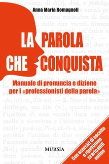 Librisulladiversita.it La parola che conquista. Manuale di pronuncia e dizione per i «professionisti della parola». Con CD Audio Image
