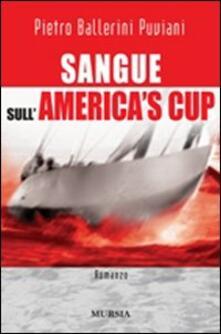 Sangue sull'America's Cup - Pietro Ballerini Puviani - copertina