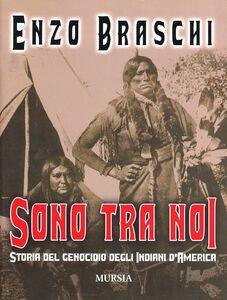 Sono tra noi. Storia del genocidio degli indiani d'America