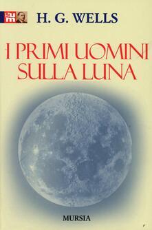 I primi uomini sulla luna - Herbert G. Wells - copertina