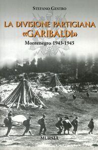 La divisione partigiana Garibaldi