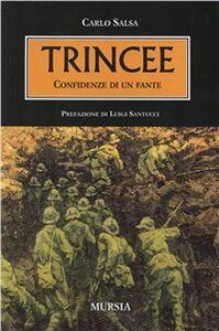 Foto Cover di Trincee. Confidenze di un fante, Libro di Carlo Salsa, edito da Ugo Mursia Editore