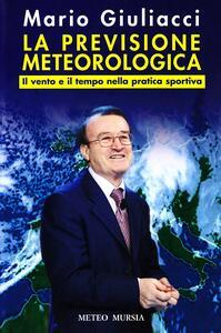 La previsione meteorologica. Il vento e il tempo nella pratica sportiva