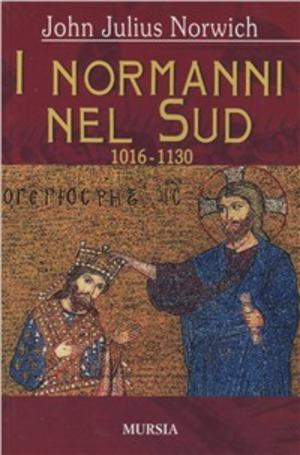 I Normanni nel Sud (1016-1130)