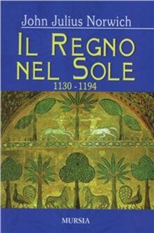 Il regno nel sole. I normanni nel Sud (1130-1194). Vol. 2.pdf