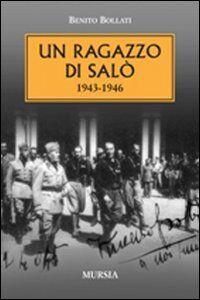 Un ragazzo di Salò 1943-1946