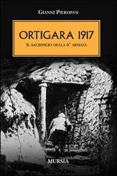 Ortigara 1917. Il sacrificio della 6ª Armata
