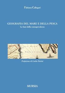 Geografia del mare e della pesca. Le basi della consapevolezza