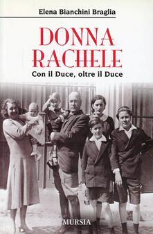 Donna Rachele. Con il duce, oltre il duce - Elena Bianchini Braglia - copertina