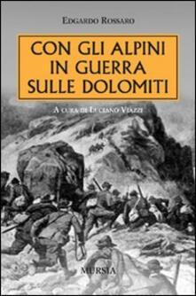 Con gli alpini in guerra sulle Dolomiti - Edgardo Rossaro - copertina