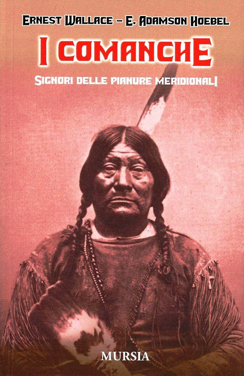 I Comanche. Signori delle Pianure Meridionali