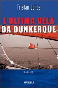 Libro L' ultima vela da Dunkerque Tristan Jones