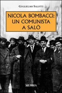 Nicola Bombacci: un comunista a Salò