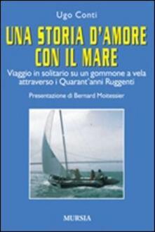 Librisulrazzismo.it Una storia d'amore con il mare. Viaggio in solitario su un gommone a vela attraverso i quarant'anni ruggenti Image