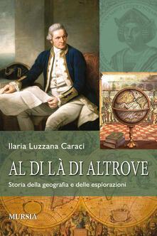 Al di là di altrove. Storia della geografia e delle esplorazioni. Con CD-ROM.pdf