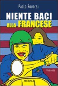 Libro Niente baci alla francese Paolo Roversi