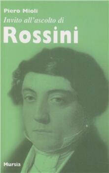 Invito all'ascolto di Rossini - Piero Mioli - copertina