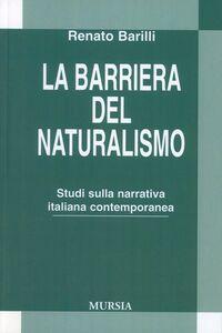 La barriera del naturalismo. Studio della narrativa italiana contemporanea