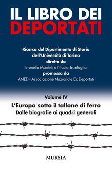 Il libro dei deportati. Vol. 4: LEuropa sotto il tallone di ferro. Dalle biografie ai quadri generali..pdf