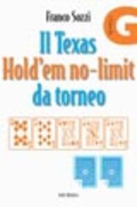 Libro Il Texas Hold'em no-limit da torneo Franco Sozzi