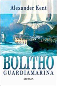 Foto Cover di Bolitho guardiamarina, Libro di Alexander Kent, edito da Ugo Mursia Editore