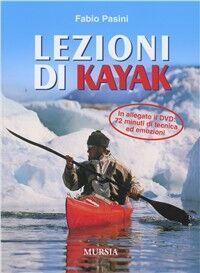 Lezioni di kajak. Con DVD
