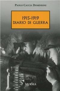 1915-1919. Diario di guerra - Caccia Dominioni Paolo - wuz.it