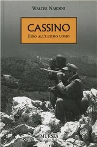 Cassino. Fino all'ultimo uomo