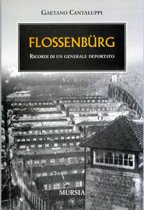 Flossenbürg. Ricordi di un generale deportato