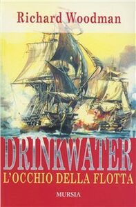 Libro Drinkwater. L'occhio della flotta Richard Woodman