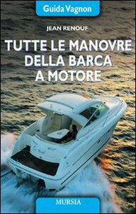 Tutte le manovre della barca a motore