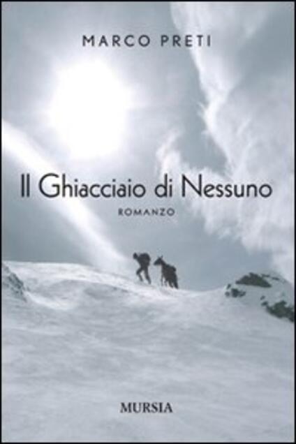 Il ghiacciaio di nessuno - Marco Preti - copertina