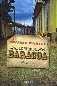 Libro Le cere di Baracoa Davide Barilli