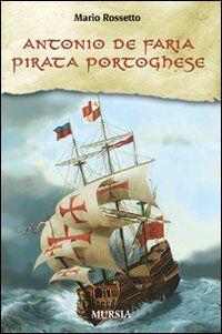 Antonio de Faria. Pirata portoghese