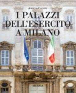 I palazzi dell'esercito a Milano
