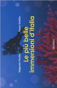 Libro Le più belle immersioni d'Italia Edgardo Fiorillo , Tessa Gelisio