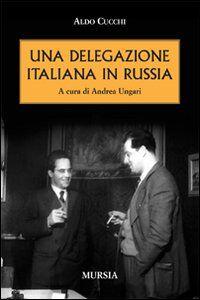 Una delegazione italiana in Russia
