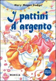 Equilibrifestival.it I pattini d'argento. Ediz. integrale Image