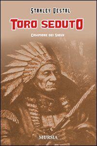 Toro Seduto. Campione dei Sioux