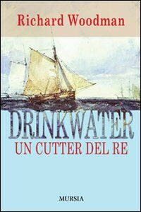 Libro Drinkwater. Un cutter del re Richard Woodman